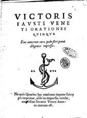 Victoris Fausti Veneti Orationes quinque eius amicorum cura quàm fieri potuit diligenter impressae