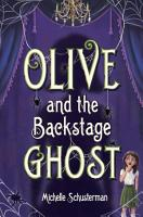 Olive and the Backstage Ghost PDF