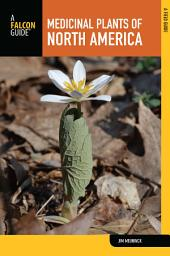 Medicinal Plants of North America: A Field Guide, Edition 2
