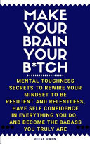 Make Your Brain Your B Tch Book PDF
