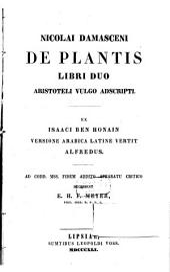 Nicolai Damasceni De plantis: libri duo Aristoteli vulgo adscripti