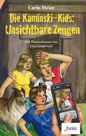 Die Kaminski-Kids: Unsichtbare Zeugen: mit Illustrationen von Lisa Gangwisch