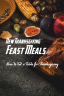 New Thanksgiving Feast Meals