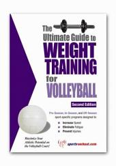 The Ultimate Guide to Weight Training for Volleyball