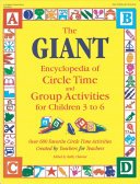 The Giant Encyclopedia of Circle Time and Group Activities for Children 3 to 6 PDF