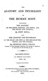 The Anatomy and Physiology of the Human Body: Containing The Anatomy of the Bones, Muscles, and Joints, and the Heart and Arteries, Volume 3