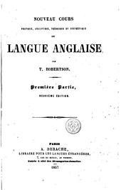 Nouveau cours pratique, analytique, théorique et synthétique de langue anglaise: Volume1