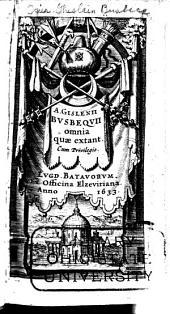 A. Gislenii Busbequii omnia quae extant ...