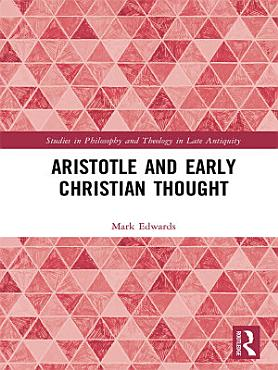 Aristotle and Early Christian Thought PDF