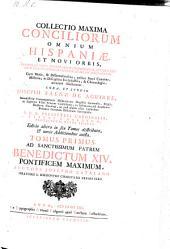 Collectio Maxima Conciliorum Omnium Hispaniae Et Novi Orbis, Epistolarumque Decretalium Celebriorum ... Cura, Et Studio Josephi Saenz De Aguirre ... Auctore Josepho Catalano: Volume 1