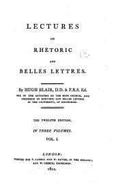 Lectures on Rhetoric and Belles Lettres: Volume 1