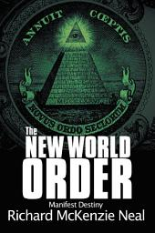 The New World Order: Manifest Destiny