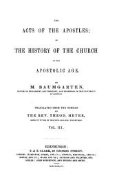 The Acts of the Apostles, Or The History of the Church in the Apostilic Age: Volume 3