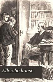 Ellerslie House: A Book for Boys