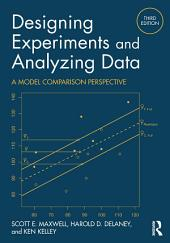 Designing Experiments and Analyzing Data: A Model Comparison Perspective, Third Edition, Edition 3