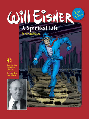 Will Eisner  A Spirited Life  Deluxe Edition  PDF