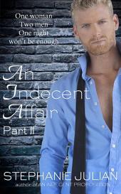 An Indecent Affair Part II