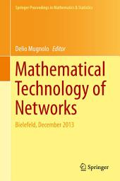 Mathematical Technology of Networks: Bielefeld, December 2013