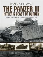 Panzer III: Hitler's Beast of Burden