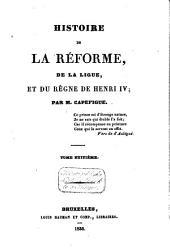 Histoire de la réforme, de la ligue, et du règne de Henri IV: Volume8