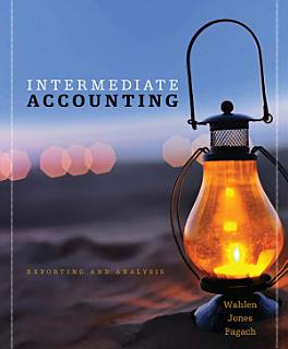 Intermediate Accounting  Reporting and Analysis Book