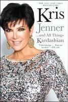 Kris Jenner       And All Things Kardashian PDF