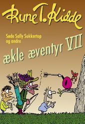 Søde Sally Sukkertop og andre ækle æventyr 7