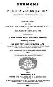 Sermons of the Rev. James Saurin: With a Likeness of the Author, and a General Index, Volume 1