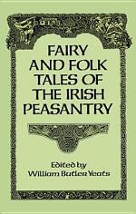 Fairy and Folk Tales of the Irish Peasantry