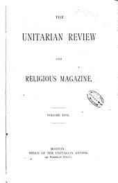 The Unitarian Review: Volume 17