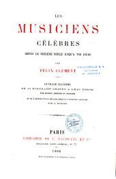 Les musiciens célèbres depuis le seizième siècle jusqu'à nos jours