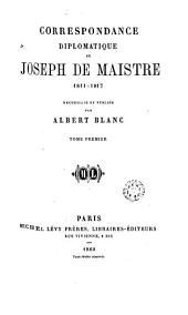 Correspondance diplomatique de Joseph de Maistre 1811-1817, 1