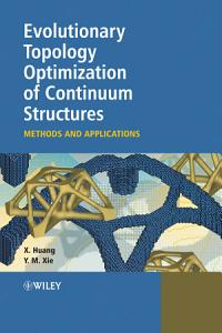Evolutionary Topology Optimization of Continuum Structures