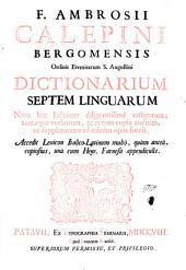 Dictionarium septem linguarum nova hac editione diligentissime castigatum et auctum. Accedit lexicon italico-latinum multo quam antea, copiosius, una cum Henrici Farnesii appendiculis