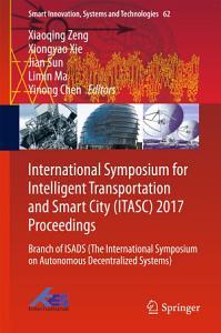 International Symposium for Intelligent Transportation and Smart City  ITASC  2017 Proceedings