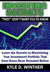 "Investing Secrets ""they"" Don't Want You to Know"