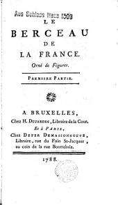 Le Berceau de la France... (par Godard d'Aucour)