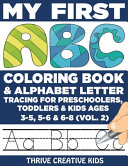 My First ABC Coloring Book & Alphabet Letter Tracing For Preschoolers, Toddlers & Kids Ages 3-5, 5-6 & 6-8 (Vol. 2)