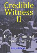Credible Witness II
