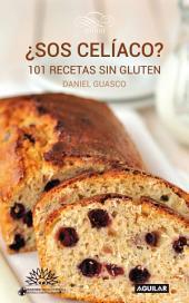 ¿Sos celíaco?: 101 recetas sin gluten