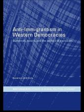 Anti-Immigrantism in Western Democracies: Statecraft, Desire and the Politics of Exclusion