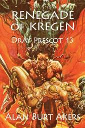 Renegade of Kregen: Dray Prescot #13