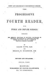 The Progressive Third Reader: For Public and Private Schools : Containing the Elementary Principles of Elocution ...