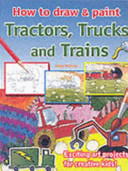 How to Draw and Paint Tractors Trucks Trai
