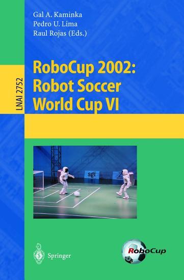 RoboCup 2002  Robot Soccer World Cup VI PDF