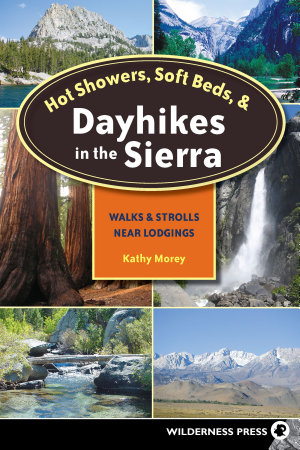 Hot Showers  Soft Beds  and Dayhikes in the Sierra PDF