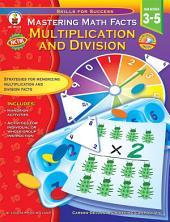 Mastering Math Facts, Grades 3 - 5: Multiplication and Division
