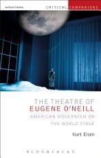 The Theatre of Eugene O   Neill PDF