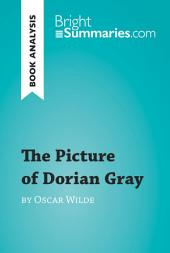 The Picture of Dorian Gray by Oscar Wilde (Book Analysis): Detailed Summary, Analysis and Reading Guide