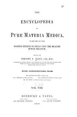 The Encyclopedia of pure materia medica v  8  1878 PDF